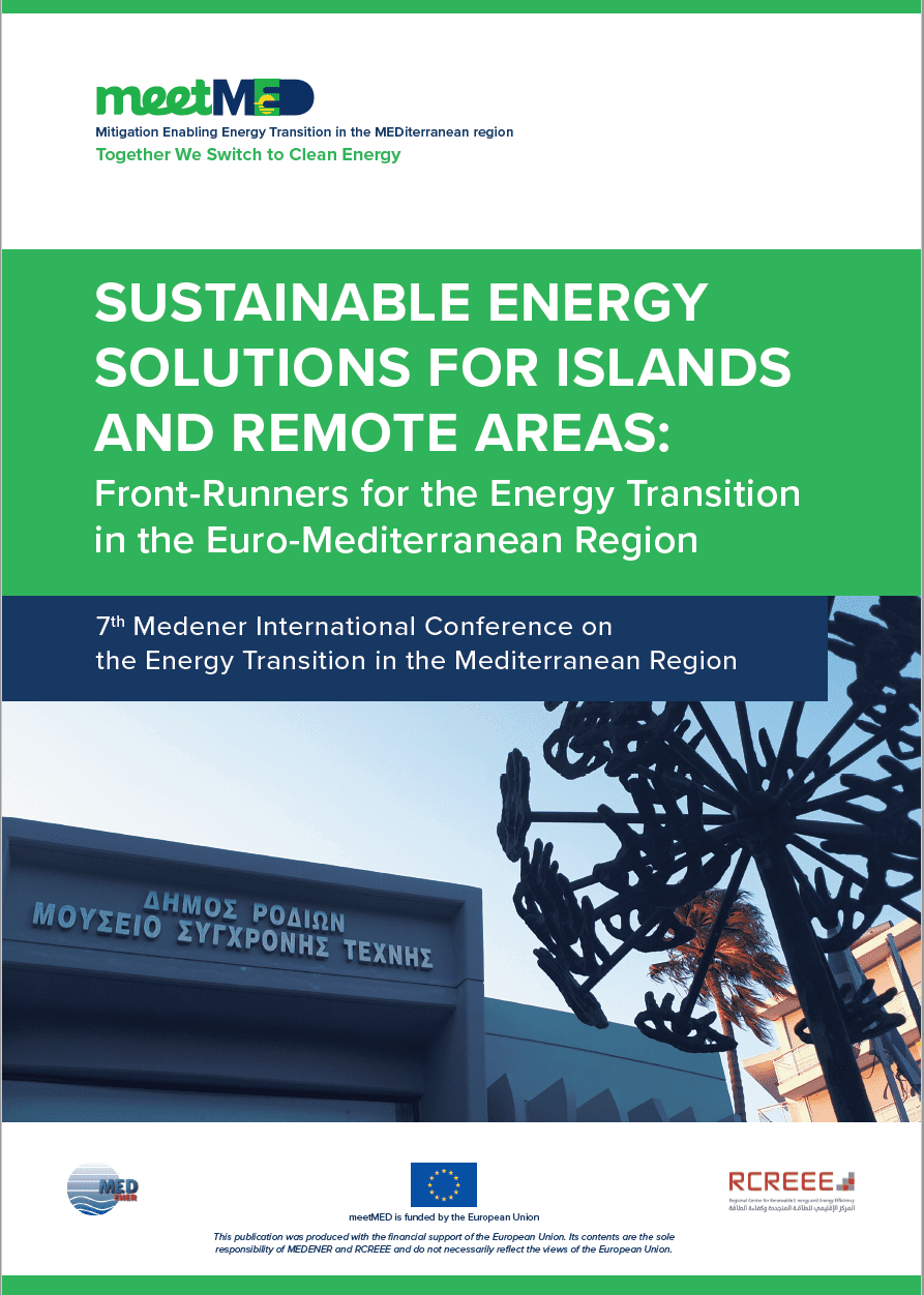 Sustainable Energy Solutions for Islands and Remote Areas: Front-Runners for the Energy Transition in the Euro-Mediterranean Region – Report of the 7th MEDENER International Conference
